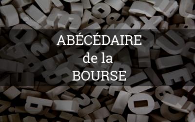 Abécédaire Bourse : Le Petit Lexique de la Bourse