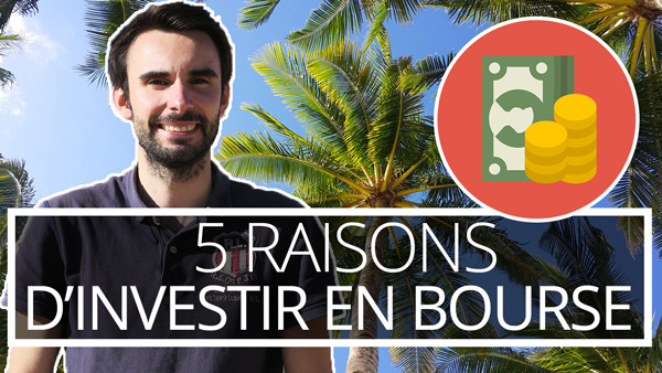 5 raisons d'INVESTIR en BOURSE 🇺🇸 USA