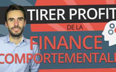 FINANCE COMPORTEMENTALE – Comment en TIRER PROFIT