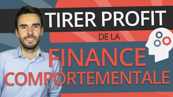 FINANCE COMPORTEMENTALE– Comment en TIRER PROFIT