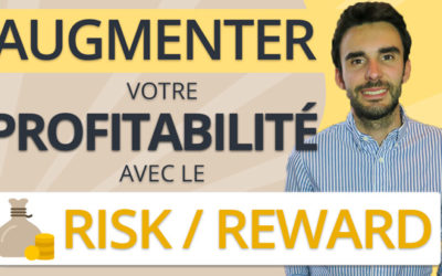 Ratio du RISK REWARD : Comment AUGMENTER votre PROFITABILITÉ en BOURSE