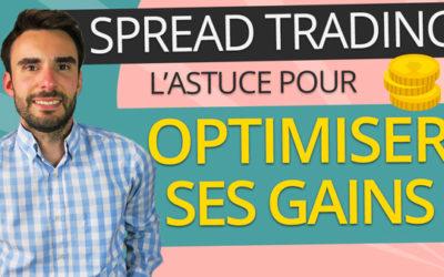 SPREAD TRADING : L'astuce pour OPTIMISER ses GAINS !