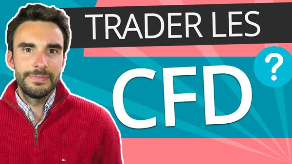 Qu'est-ce que le TRADING sur CFD ?