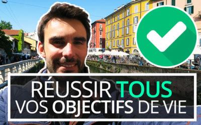 Comment RÉUSSIR TOUS vos OBJECTIFS de VIE [1/2 ] – 🇮🇹 ITALIE