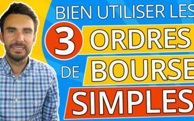 DÉBUTANTS : Comment BIEN UTILISER les 3 ORDRES DE BOURSE SIMPLES