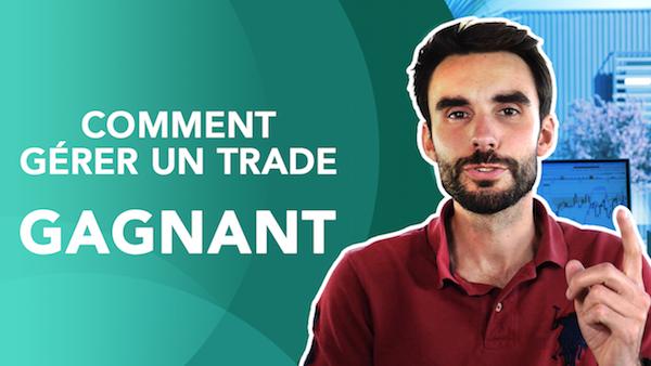 TRADING : Comment GÉRER un trade GAGNANT