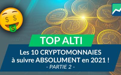 Les 10 CRYPTOMONNAIES à ABSOLUMENT suivre en 2021 ! (Partie 2)