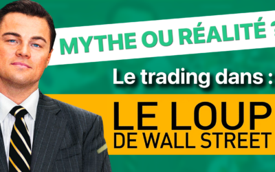 Trading : Le Loup de Wall Street, mythe ou réalité ?