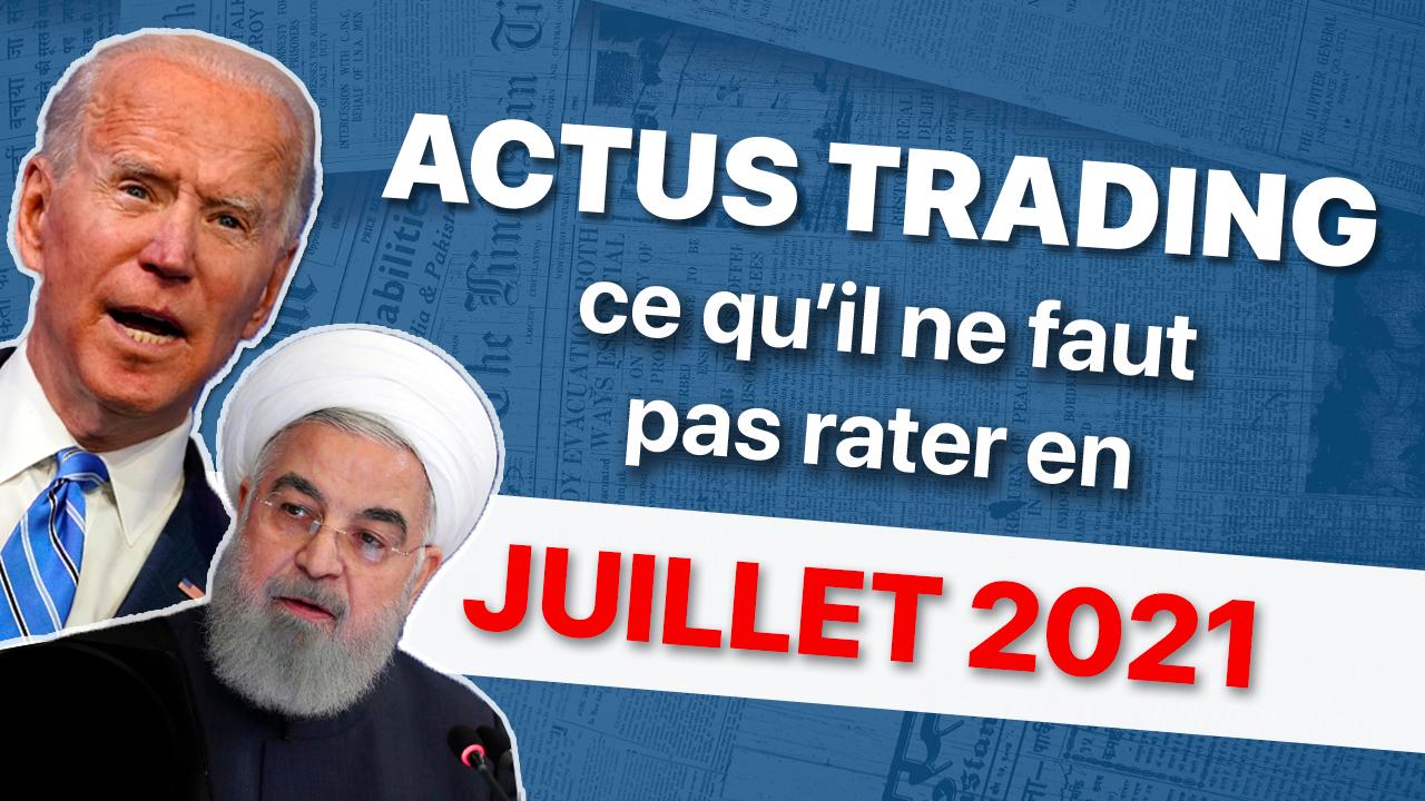 actualités trading juillet 2021